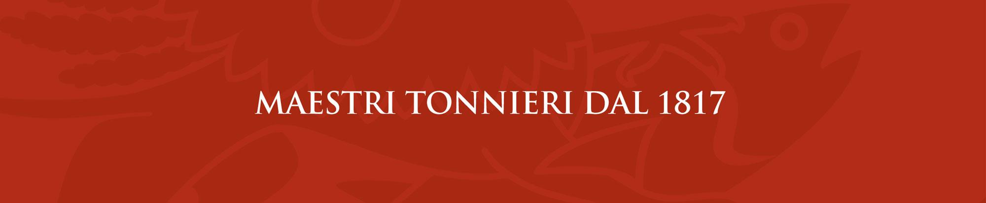 Maestri tonnieri dal 1817